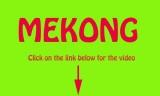 Mekong  Video