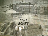 Pole Boats - Came Before The Steamboats