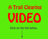 Trail Clearing Video