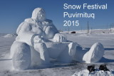 Snow Festival of Puvirnituq March 23th to 28th 2015