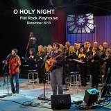 O HOLY NIGHT  -  FLAT ROCK PLAYHOUSE CHRISTMAS SHOW  -  DECEMBER 2013