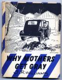 Why Mothers Get Gray (1945) (Signed)