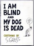 I Am Blind And My Dog Is Dead (1977) (signed)