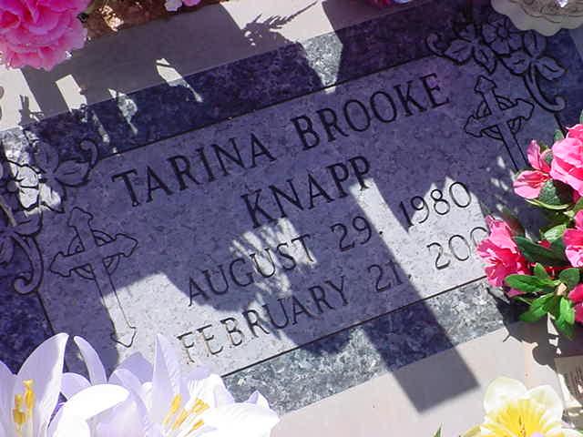 Tarina Brooke Knapp<br>08/29/80 to 02/21/03