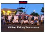 All Bent Fishing Tournamet...