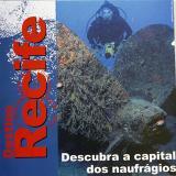 Fotos do Folheto Institucional da Prefeitura do Recife sobre mergulhos em naufrágios.