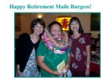 Happy Retirement Maile!