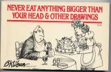 Never Eat Anything Bigger Than Your Head (1976) (signed)